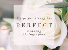 7 tips to hiring the perfect wedding photographer